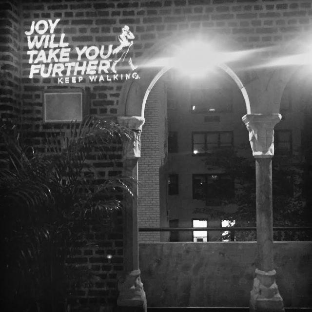 Keep walking The Joy will take you further